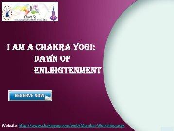 Chakra Balancing Workshop | Chakra Yoga Workshop in India - Chakrayog.com