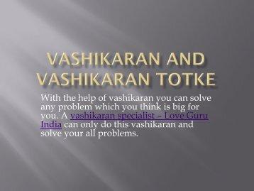 Vashikaran and Vashikaran Totke