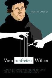 Martin Luther: Vom unfreien Willen