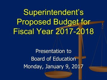 Superintendent's Proposed Budget for Fiscal Year 2017-2018