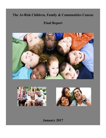 The At-Risk Children Family & Communities Caucus Final Report January 2017