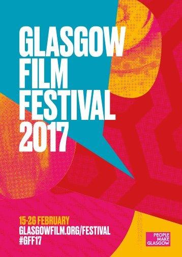15-26 FEBRUARY GLASGOWFILM.ORG/FESTIVAL #GFF17