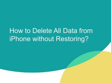 How to DeleteDestroy iPhone Data Permanently without Restroing