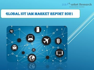 IoT IAM Market - Global Forecast to 2021