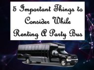 5 Important Things to Consider While Renting A Party Bus