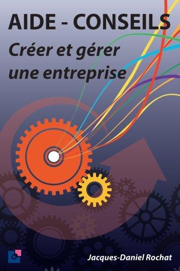 Aide-Conseils, Créer et Gérer une Entreprise, Jacques Daniel Rochat