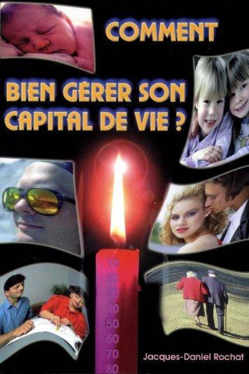 Bien Gérer son Capital de Vie, Jacques Daniel Rochat