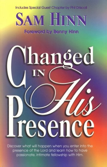 Changed in His Presence - Sam Hinn