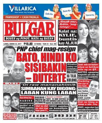 January 23, 2017 BULGAR: BOSES NG PINOY, MATA NG BAYAN