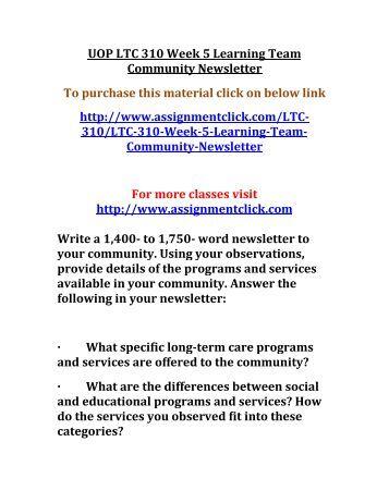 UOP LTC 310 Week 5 Learning Team Community Newsletter
