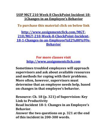 UOP MGT 210 Week 8 CheckPoint Incident 18-1Changes in an Employees Behavior