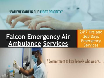 Transfer with Safety by Falcon Emergency Air Ambulance Services from Bhopal and Bagdogra