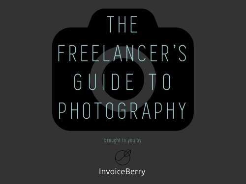 Freelancers Guide to Photography