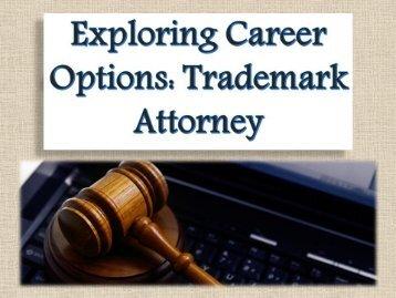 Exploring Career Options: Trademark Attorney