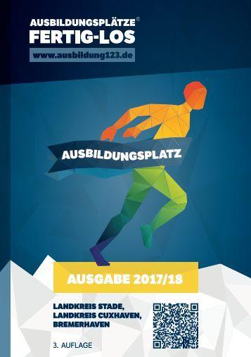AUSBILDUNGSPLÄTZE - FERTIG - LOS | Landkreis Stade, Landkreis Cuxhaven, Bremerhaven | Ausgabe 2017/18