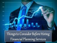 Things to Consider Before Hiring Financial Planning Services