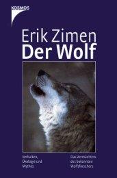 Der Wolf Verhalten, Ökologie und Mythos