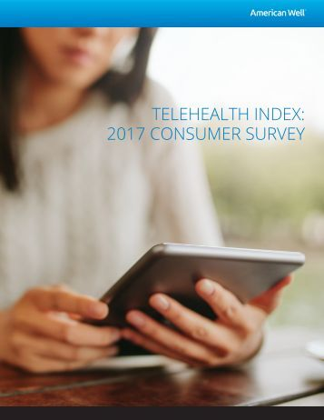 TELEHEALTH INDEX 2017 CONSUMER SURVEY