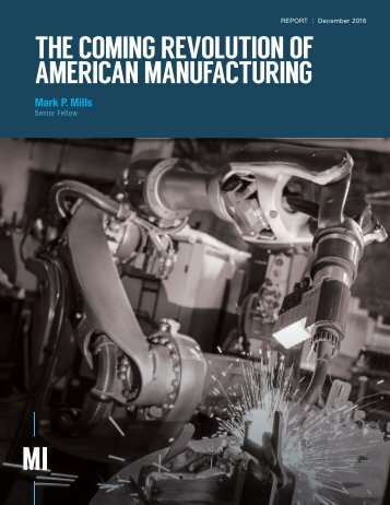 THE COMING REVOLUTION OF AMERICAN MANUFACTURING