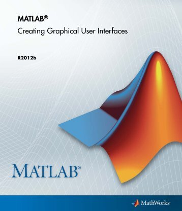 Creating Graphical User Interfaces - MathWorks