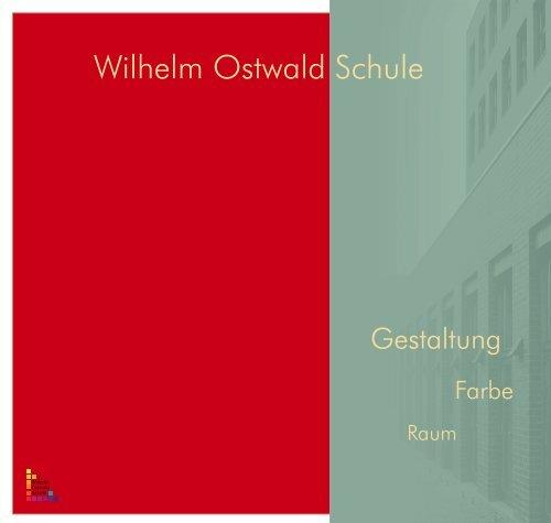Wilhelm-Ostwald-Schule - Oberstufenzentrum für Farbtechnik und ...