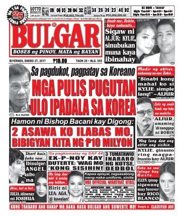January 27, 2017 BULGAR: BOSES NG PINOY, MATA NG BAYAN