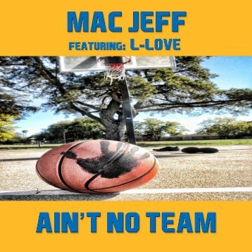 Ain't No Team Mac Jeff featuring L-Love