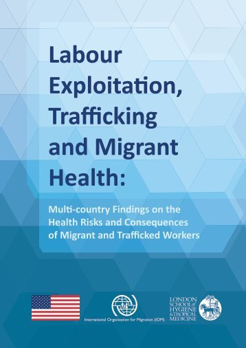 Labour Exploitation Trafficking and Migrant Health