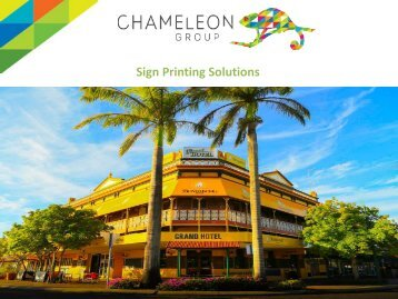 Sign Printing Solutions - Chameleon Print Group