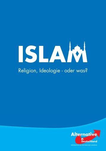 Islam - Religion, Ideologie - oder was?