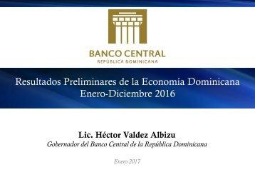 Resultados Preliminares de la Economía Dominicana Enero-Diciembre 2016