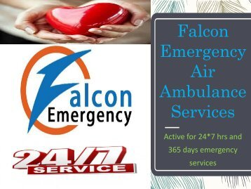 Top Class Service by Falcon Emergency Air Ambulance Services in Bangalore and Darbhanga