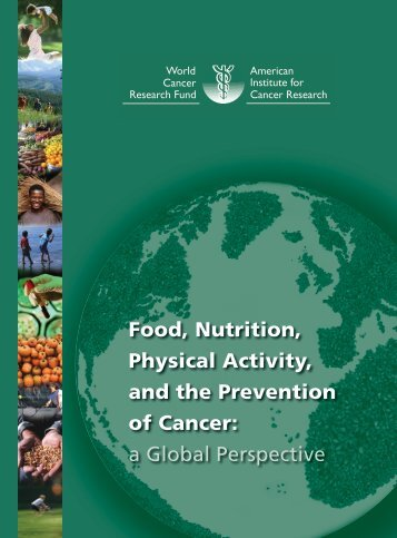 Food, Nutrition, Physical Activity, and the Prevention of Cancer: a ...
