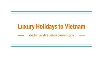 Luxury Holidays to Vietnam