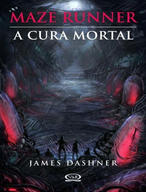 A Cura Mortal - Maze Runner - V - James Dashner