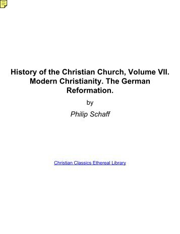 History of the Christian Church, Volume VII. Modern Christianity. The ...