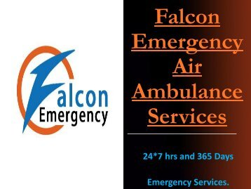 Supreme Services by Falcon Emergency Air Ambulance Services in Allahabad and Bagdogra