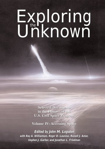 Exploring the Unknown, Vol. 4 - NASA's History Office