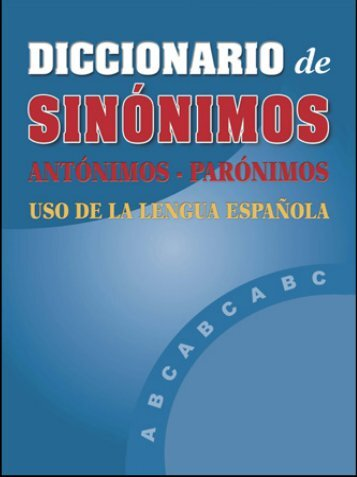 Sinónimos - Antónimos - Parónimos - marianguss