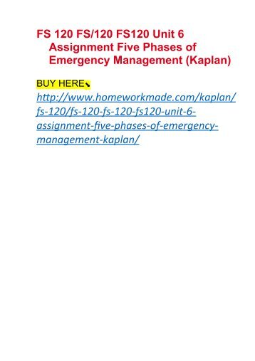 FS 120 FS120 FS120 Unit 6 Assignment Five Phases of Emergency Management (Kaplan)