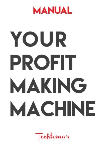 Profit Making Machine Framework - The Manual