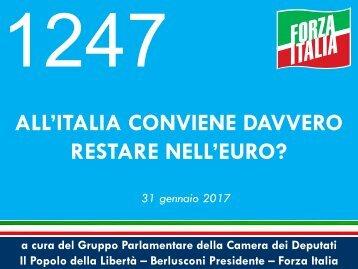ALL'ITALIA CONVIENE DAVVERO RESTARE NELL'EURO?
