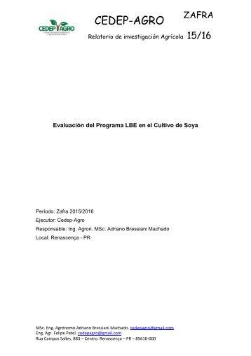 EVALUACIÓN DEL PROGRAMA LBE EN EL CULTIVO DE SOYA. CEDEP-AGRO. ZAFRA 2015/2016. RENASCENÇA - PR