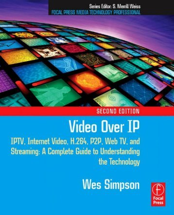 Video Over IP, Second Edition: IPTV, Internet Video, H.264 ... - Read