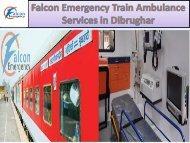 Falcon Train Ambulance Services in Dibrughar