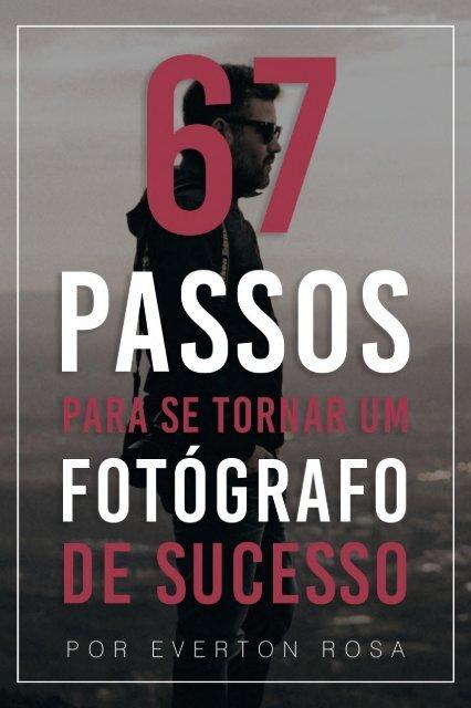 67 Passos para se tornar um fotografo de sucesso