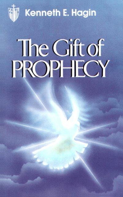 Kenneth E Hagin The Gift Of Prophecy