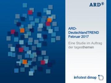 DeutschlandTREND Februar 2017 Eine Studie im Auftrag der tagesthemen