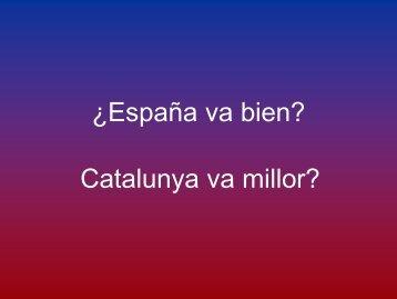 ¿España va bien? Catalunya va millor?