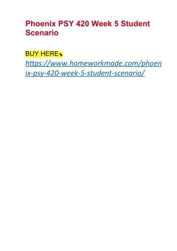 Phoenix PSY 420 Week 5 Student Scenario